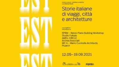 EST. Storie Italiane di Viaggi, Città e Architetture
